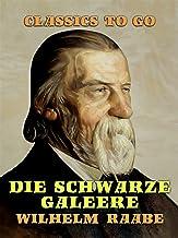 Die schwarze Galeere (Classics To Go) (German Edition)