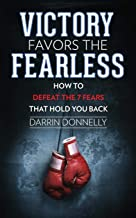 Victory Favors the Fearless: How to Defeat the 7 Fears That Hold You Back (Sports for the Soul)