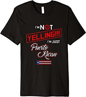 I'm Not Yelling I'm Just Puerto Rican Flag T-Shirt