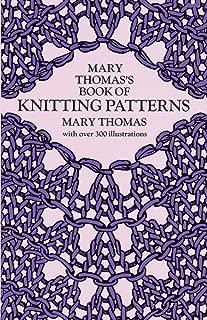 Mary Thomas's Book of Knitting Patterns (Dover Knitting, Crochet, Tatting, Lace)