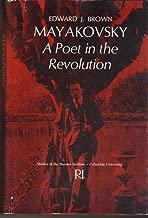 Mayakovsky: A Poet in the Revolution (Studies of the Harriman Institute, Columbia University)