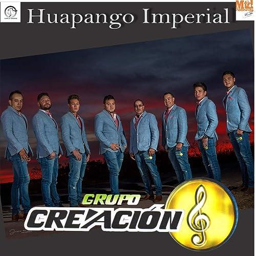 Amazon.com: Huapango Imperial: Grupo Creación: MP3 Downloads