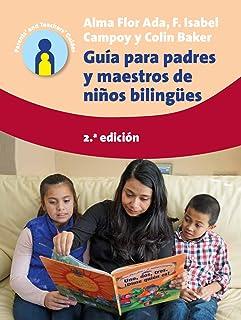 Guía para padres y maestros de niños bilingües: 2.a edición (Parents' and Teachers' Guides Book 24)