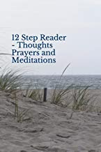 12 Step Reader - Thoughts Prayers and Meditations