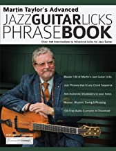 Martin Taylor's Advanced Jazz Guitar Licks Phrase Book: Over 130 Intermediate to Advanced Licks for Jazz Guitar (2)