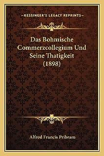 Das Bohmische Commerzcollegium Und Seine Thatigkeit (1898)