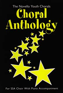 Choral Anthology: for SSA Choir with Piano Accompaniment