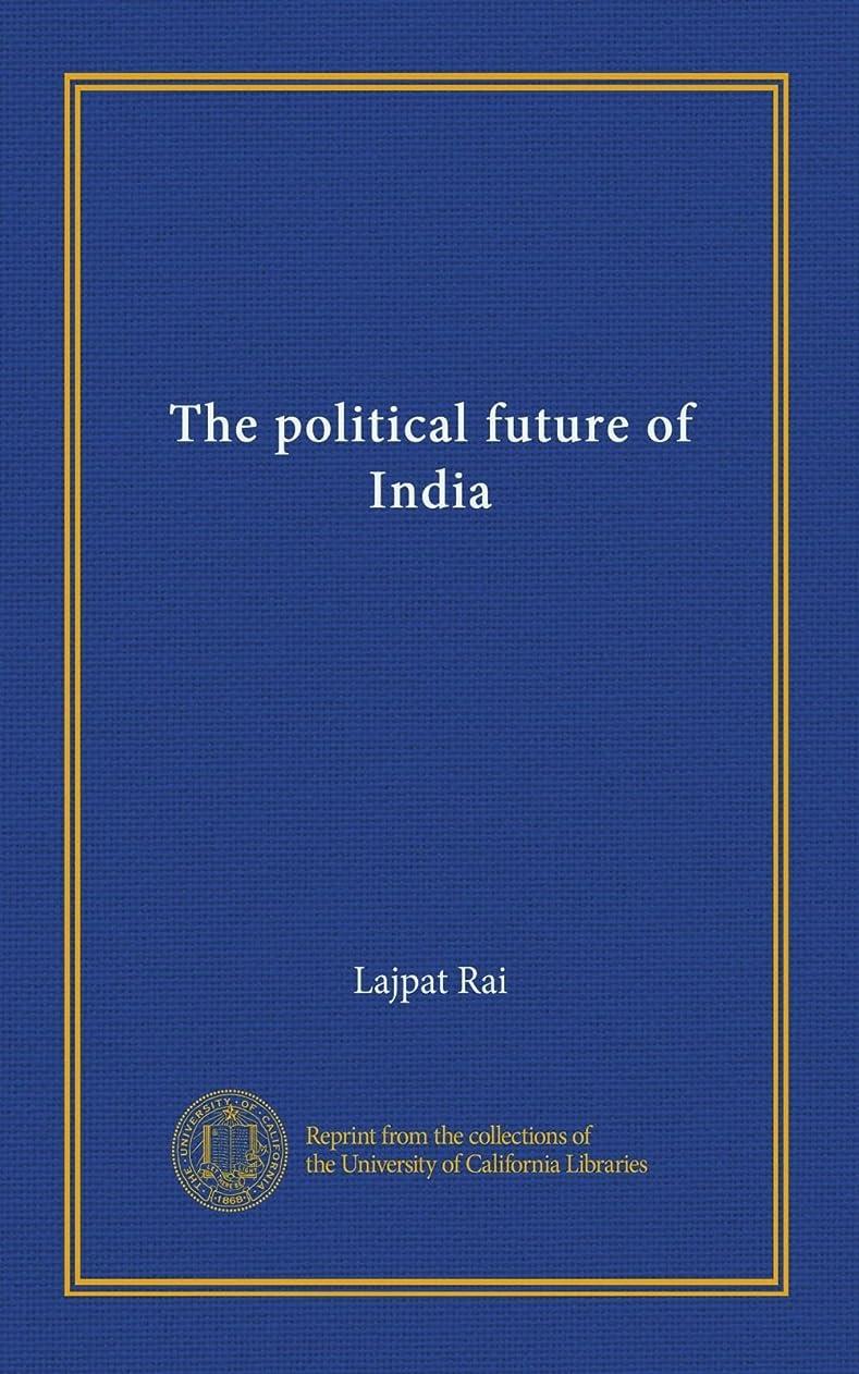 クルーズロボット紛争The political future of India