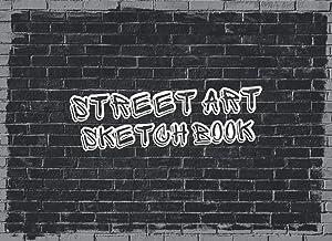 Street Art Sketchbook: Awesome Graffiti Practice Book with Brick Wall Graffiti Sheets   Graffiti Blackbook