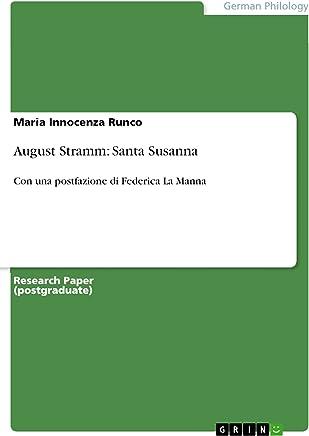 August Stramm: Santa Susanna: Con una postfazione di Federica La Manna