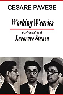 Working Wearies: A retranslation of Lavorare Stanca (and other poems)