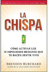 La chispa: Cómo activar los 10 impulsores humanos que te hacen sentir vivo (Spanish Edition) Kindle Edition