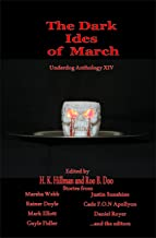 The Dark Ides of March: Underdog Anthology XIV (English Edition)