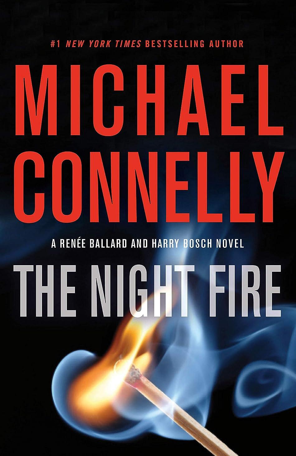 縫うなめらかな恥ずかしさThe Night Fire (A Renée Ballard and Harry Bosch Novel Book 22) (English Edition)