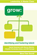 Grow: Identifying and Fostering Talent (The Executive Edge: An Insider's Guide to Outstanding Leadership Book 2)