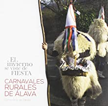 Invierno Se Viste De Fiesta, El - Carnavales Rurales De Alava
