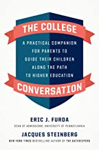 The College Conversation: A Practical Companion for Parents to Guide Their Children Along the Path to Higher Education