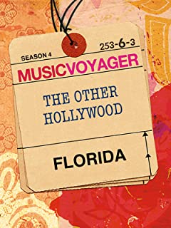 Music Voyager - Florida:  The Other Hollywood