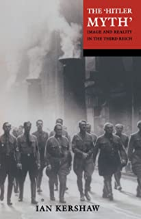 The 'Hitler Myth': Image and Reality in the Third Reich