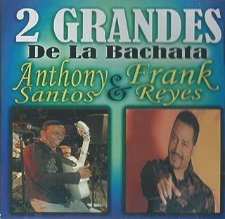 2 Grandes De La Bachata Anthony Santos & Frank Reyes