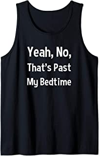 Funny Senior Citizen Saying Yeah No That's Past My Bedtime Tank Top