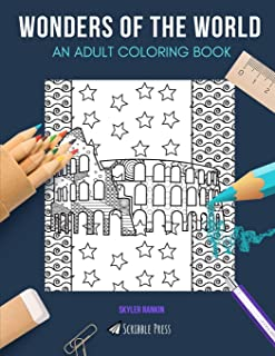 Wonders of the World: AN ADULT COLORING BOOK: A Wonders Of The World Coloring Book For Adults