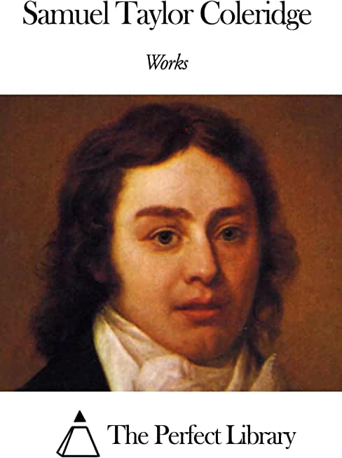 Works of Samuel Taylor Coleridge (English Edition)