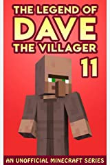 Dave the Villager 11: An Unofficial Minecraft Book (The Legend of Dave the Villager) Kindle Edition