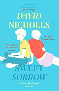 Sweet Sorrow: this summer s must-read from the bestselling author of ONE DAY