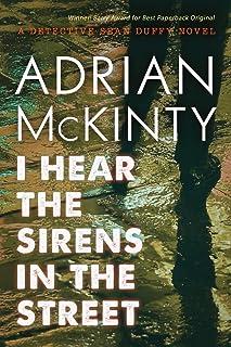 I Hear the Sirens in the Street: A Detective Sean Duffy Novel (The Sean Duffy Series Book 2)