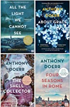 Anthony Doerr Collection 4 Books Set (All The Light We Cannot See, About Grace, The Shell Collector, Four Seasons In Rome)