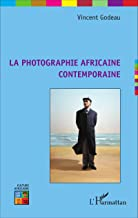 La photographie africaine contemporaine (French Edition)