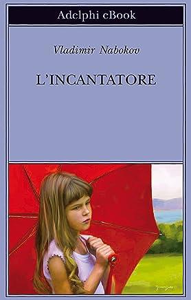 Lincantatore (Biblioteca Adelphi Vol. 576)