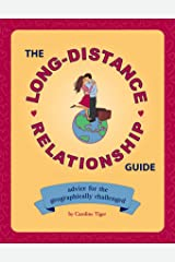 The Long-Distance Relationship Guide: Advice for the Geographically Challenged Paperback