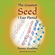 The Greatest Seed I Ever Planted