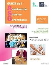 Guide de l'Assistant de soins en gérontologie: ASG : le tout-en-un de la formation (Hors collection) (French Edition)