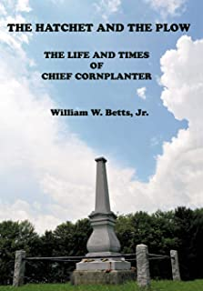 The Hatchet and the Plow: The Life and Times of Chief Cornplanter