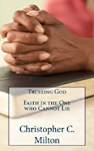 Trusting God: Faith in the One who cannot lie