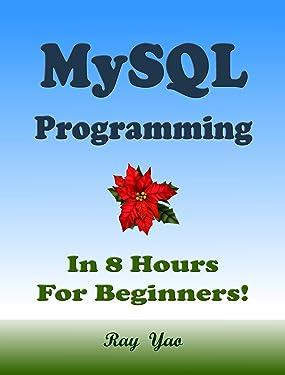 MYSQL Programming, In 8 Hours, For Beginners!