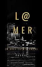 L@ Mer: (o dell'estate 2019) (Italian Edition)