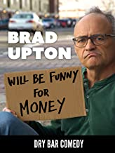 Brad Upton -Will be Funny for Money