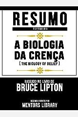 Resumo Estendido: A Biologia Da Crença (The Biology Of Belief): Baseado No Livro De Bruce Lipton eBook Kindle