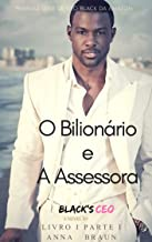 O Bilionário e A Assessora (Black's CEO Livro 1)