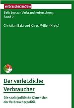 Beiträge zur Verbraucherforschung Band 2 Der verletzliche Verbraucher: Die sozialpolitische Dimension der Verbraucherpolitik (German Edition)