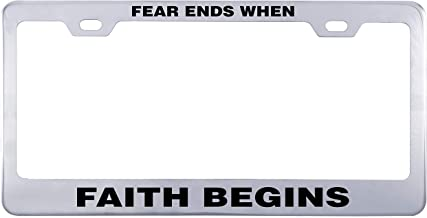 Printtoo Silver Fear Ends When Faith Begins Text License Plate Frame Stainless Steel Waterproof Vinyl Cut Letters