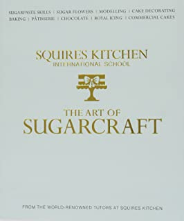 The Art of Sugarcraft: Sugarpaste Skills, Sugar Flowers, Modelling, Cake Decorating, Baking, Patisserie, Chocolate, Royal Icing and Commercial Cakes