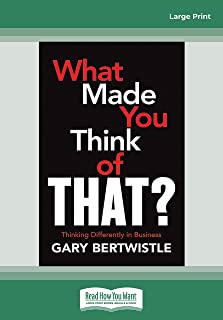 What Made You Think of That?: Thinking Differently in Business