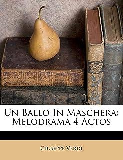 Un Ballo In Maschera: Melodrama 4 Actos