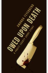 Owed Upon Death: A short murder mystery (Pruitt County Mysteries) Kindle Edition