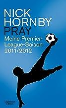 Pray: Meine Premier-League-Saison 2011/12 (German Edition)